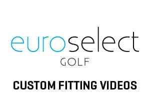 EuroSelect Golf - custom fitting videos.